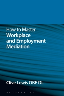 How to Master Workplace and Employment Mediation, Paperback Book