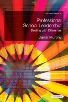 Professional School Leadership : Dealing with Dilemmas, Paperback / softback Book