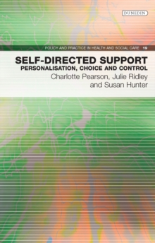 Self-Directed Support : Personalisation, Choice and Control, Paperback Book