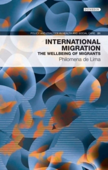 International Migration : The Wellbeing of Migrants, Paperback Book