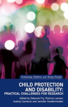 Child Protection and Disability : Ethical, Methodological and Practical Challenges for Research, Paperback Book