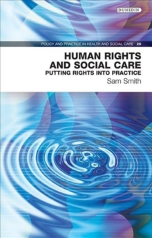 Human Rights and Social Care : Putting Rights into Practice, Paperback Book