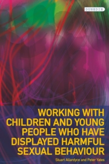 Working with Children and Young People Who Have Displayed Harmful Sexual Behaviour, Paperback Book