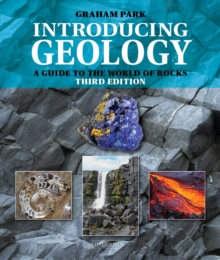 Introducing Geology : A Guide to the World of Rocks (Third Edition), Paperback / softback Book