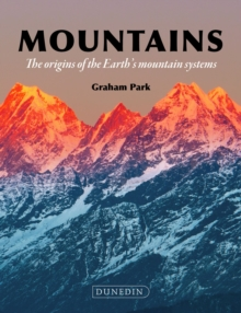Mountains : The origins of the Earth's mountain systems, EPUB eBook