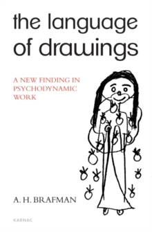 The Language of Drawings : A New Finding in Psychodynamic Work, Paperback / softback Book
