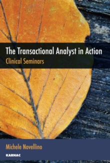 The Transactional Analyst in Action : Clinical Seminars, Paperback Book