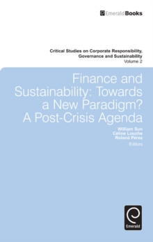 Finance and Sustainability : Towards a New Paradigm? A Post-crisis Agenda, Hardback Book