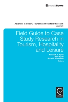 Field Guide to Case Study Research in Tourism, Hospitality and Leisure, Hardback Book