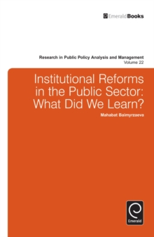Institutional Reforms in the Public Sector : What Did We Learn?, Hardback Book