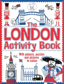 The London Activity Book : With Palaces, Puzzles and Pictures to Colour, Paperback Book