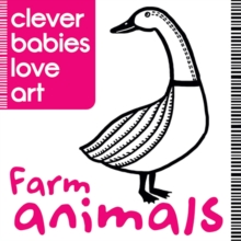 Clever Babies Love Art : Farm Animals, Board book Book