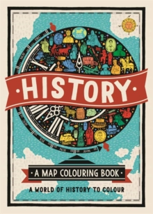 History: A Map Colouring Book : A World of History to Colour, Paperback Book