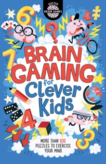 Brain Gaming for Clever Kids, Paperback / softback Book