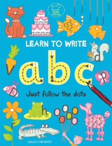 Learn to Write ABC : Just Follow the Dots, Paperback Book