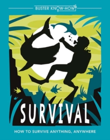 Survival : How to survive anything, anywhere, Paperback Book