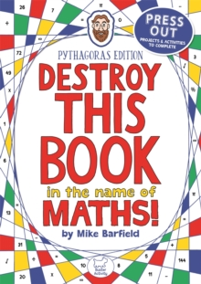 Destroy This Book in the Name of Maths: Pythagoras Edition, Paperback / softback Book
