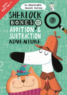 Sherlock Bones and the Addition and Subtraction Adventure, Paperback / softback Book