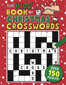 The Kids' Book of Christmas Crosswords, Paperback / softback Book