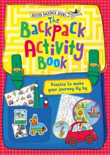 The Backpack Activity Book : Puzzles to make your journey fly by, Paperback / softback Book
