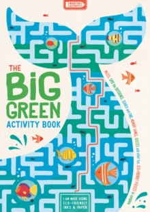 The Big Green Activity Book : Mazes, Spot the Difference, Search and Find, Memory Games, Quizzes and other Fun, Eco-Friendly Puzzles to Complete, Paperback / softback Book
