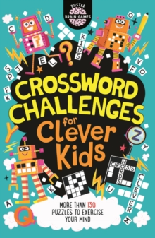 Crossword Challenges for Clever Kids, Paperback / softback Book