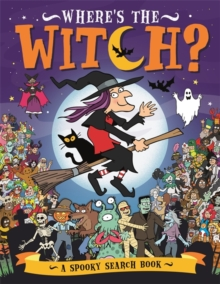 Where's the Witch? : A Spooky Search-and-Find Book, Paperback / softback Book
