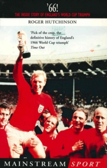 '66 : The Inside Story of England's 1966 World Cup Triumph, EPUB eBook