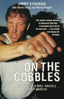 On The Cobbles : Jimmy Stockin: The Life Of A Bare Knuckled Gypsy Warrior, EPUB eBook