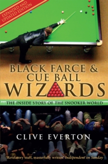 Black Farce and Cue Ball Wizards : The Inside Story of the Snooker World, EPUB eBook