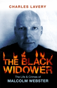 The Black Widower : The Life and Crimes of a Sociopathic Killer, Paperback Book