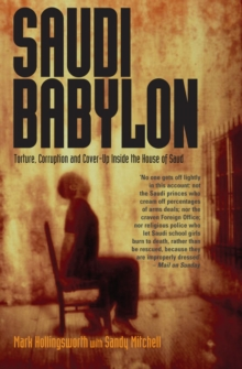 Saudi Babylon : Torture, Corruption and Cover-Up Inside the House of Saud, EPUB eBook
