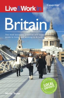 Live & Work in Britain : The most accurate, practical and comprehensive guide to living and working in Britain, EPUB eBook
