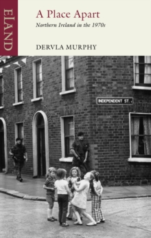 A Place Apart : Northern Ireland in the 1970s, Paperback / softback Book
