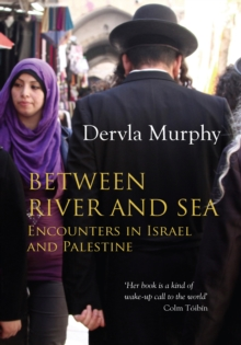 Between River and Sea : Encounters in Israel and Palestine, EPUB eBook