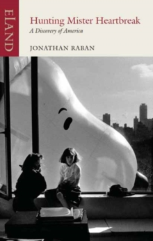 Jonathan Raban, Hunting Mr Heartbreak : A Discovery of America, Paperback Book