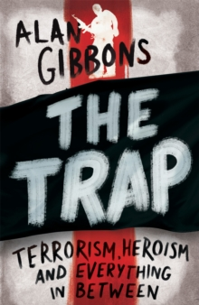 The Trap : terrorism, heroism and everything in between, Paperback / softback Book