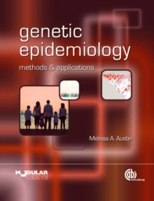 Genetic Epidemiology : Methods and Applications, Paperback / softback Book
