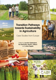 Transition Pathways towards Sustainability in Agriculture : Case Studies from Europe, Hardback Book