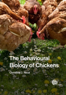 Behavioural Biology of Chickens, T, Hardback Book