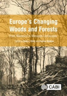 Europe's Changing Woods and Forests : From Wildwood to Managed Landscapes, Hardback Book