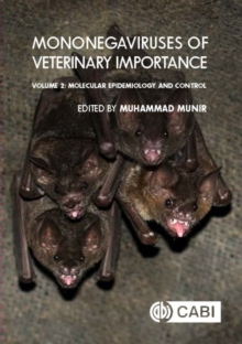 Mononegaviruses of Veterinary Importance, Volume 2 : Molecular Epidemiology and Control, Hardback Book