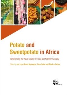 Potato and Sweetpotato in Africa : Transforming the Value Chains for Food and Nutrition Security, Hardback Book