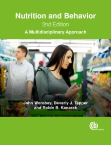 Nutrition and Behavior : A Multidisciplinary Approach, Hardback Book