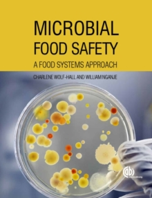 Microbial Food Safety : A Food Systems Approach, Paperback Book