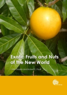 Exotic Fruits and Nuts of the New World, Hardback Book