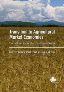 Transition to Agricultural Market Economi : The Future of Kazakhstan, Russia and Ukraine, Hardback Book