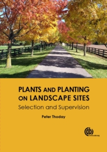 Plants and Planting on Landscape Si : Selection and Supervision, Hardback Book
