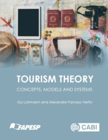 Tourism Theory : Concepts, Models and Systems, Hardback Book