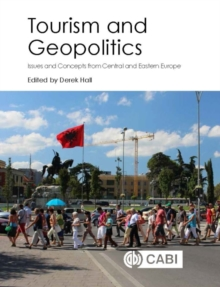 Tourism and Geopolitics : Issues and Concepts from Central and Eastern Europe, Hardback Book